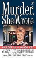 Murder, She Wrote: Murder in a Minor Key by Jessica Fletcher Donald Bain(2001-10-01)