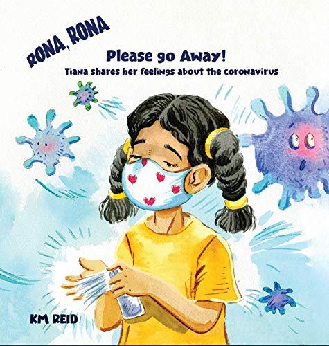 Rona, Rona Please Go Away Tiana shares her feelings about the coronavirus