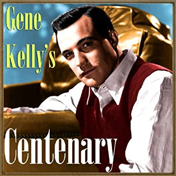 Gene Kelly's Centenary