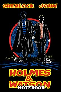 Notebook: Sherlock Holmes And His Sidekick Dr Watson With Dick T , Journal for Writing, College Ruled Size 6