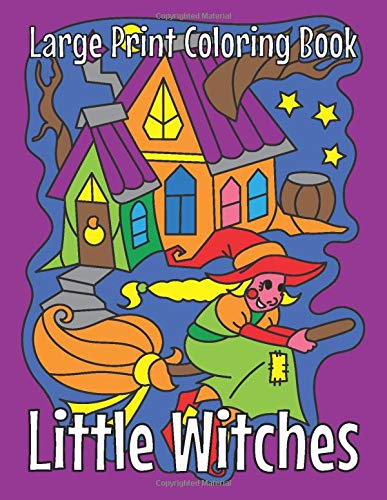 Little Witches Large Print Coloring Book 30 Easy Coloring Pages With Cute Witches Easy Coloring Book Buy Online In Aruba At Aruba Desertcart Com Productid 161130885