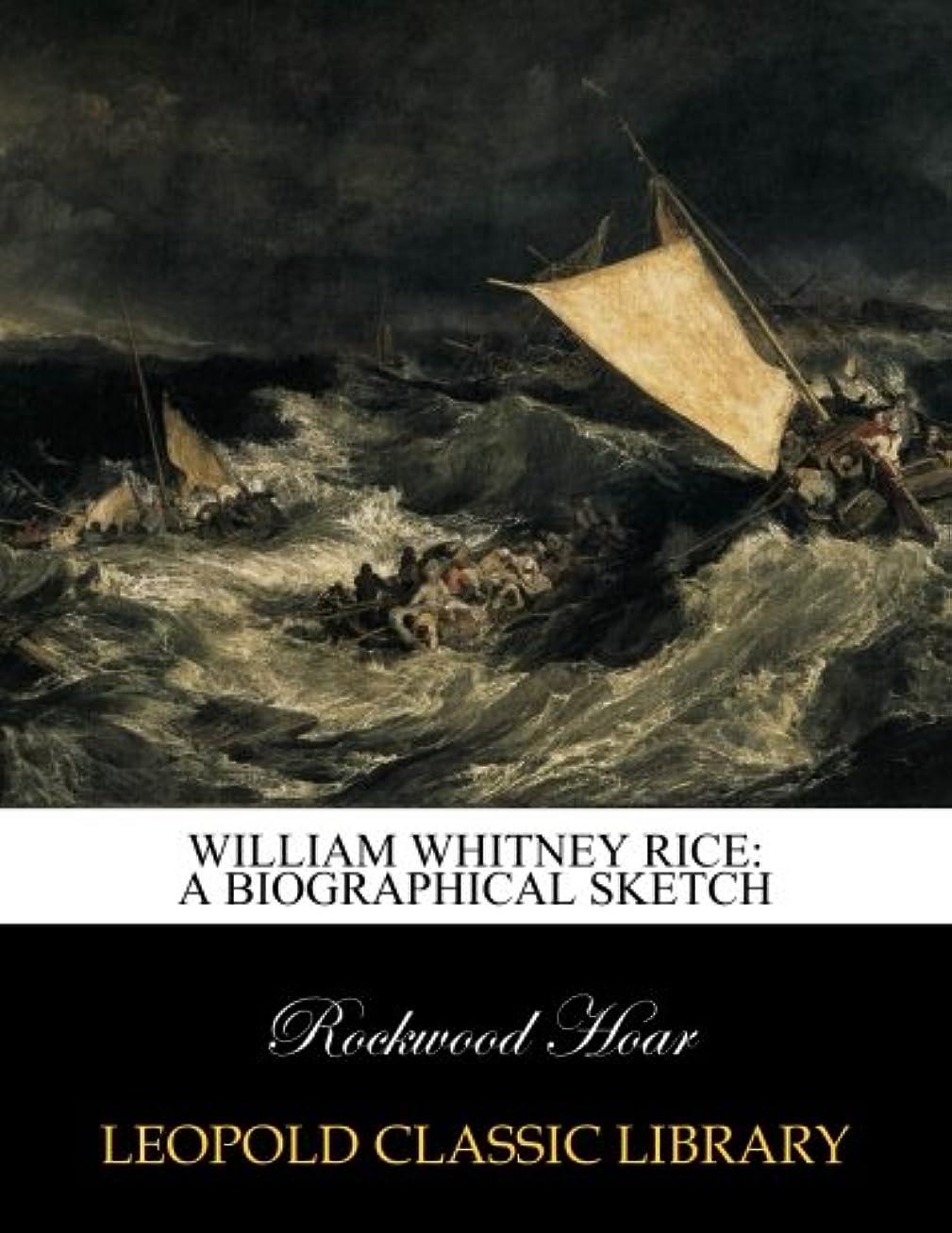 魅了するホステスブリードWilliam Whitney Rice: a biographical sketch