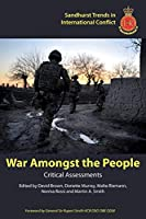 War Amongst the People: Critical Assessments (Sandhurst Trends in International Conflict)