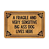 A Fragile and Very Sensitive Big Ass Dog Lives Here Entrance Door Mat Funny Welcome Rubber Non Slip Backing Mat for Indoor Outdoor 23.6 in(W) X 15.7 in(L)