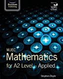 WJEC Mathematics for A2 Level: Applied
