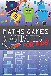 Maths Games and Activities for Kids: ...180 fantastic puzzles and games