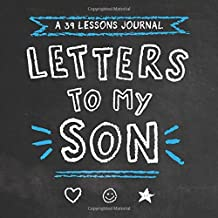 Letters to My Son: a 39 Lessons Journal