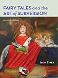 Fairy Tales and the Art of Subversion (English Edition)...