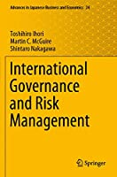 International Governance and Risk Management (Advances in Japanese Business and Economics (24))