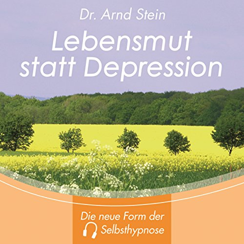 Lebensmut statt Depression. Tiefensuggestion cover art