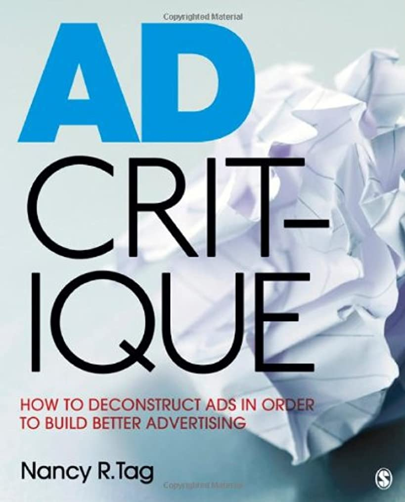Ad Critique: How to Deconstruct Ads in Order to Build Better Advertising