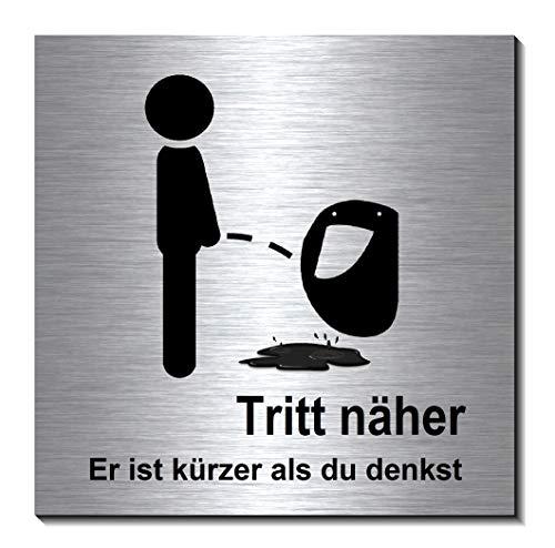 Tritt näher er ist kürzer als du denkst-Toilette-Bad-WC-Klo-Türschild-Schild 100 x 100 x 3 mm-Alu.- Edelstahloptik silber mattgebürstet Hinweisschild-Warnschild-1910-48