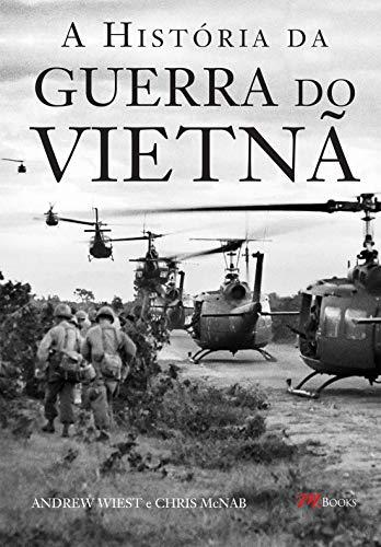 A História da Guerra do Vietnã