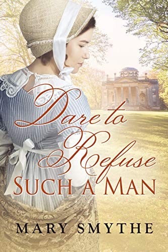Dare to Refuse Such a Man by [Mary Smythe]