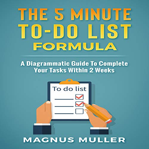 The 5 Minute To-Do List Formula: A Diagrammatic Guide to Complete Your Tasks Within 2 Weeks Titelbild