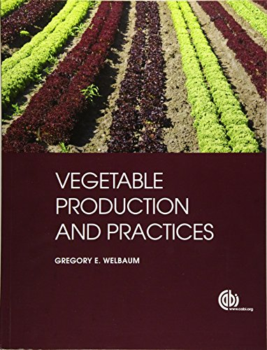Compare Textbook Prices for Vegetable Production and Practices UK ed. Edition ISBN 9781845938024 by Welbaum, Gregory E.