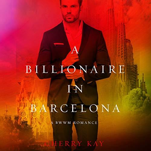 A Billionaire in Barcelona audiobook cover art