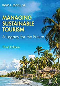 Managing Sustainable Tourism: A Legacy for the Future by [David L. Edgell Sr]