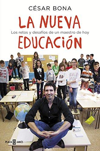 La nueva educación: Los retos y desafíos de un maestro de hoy (Exitos De Plaza & Janes)