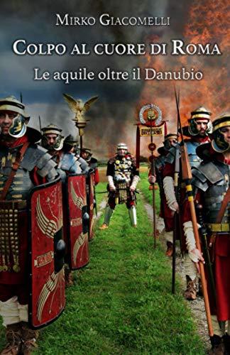 Colpo al cuore di Roma: Le aquile oltre il Danubio: 2