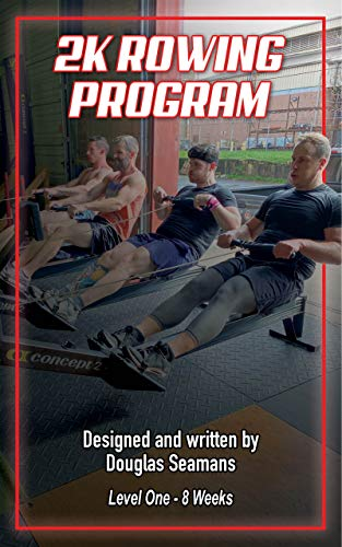 2k Rowing Program: Level One - 8 Weeks (Indoor Rowing Book 1) (English Edition)