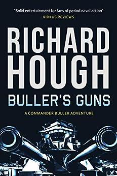 Buller's Guns (Commander Buller Book 1) by [Richard Hough]