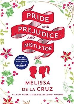 Pride and Prejudice and Mistletoe by [Melissa de la Cruz]