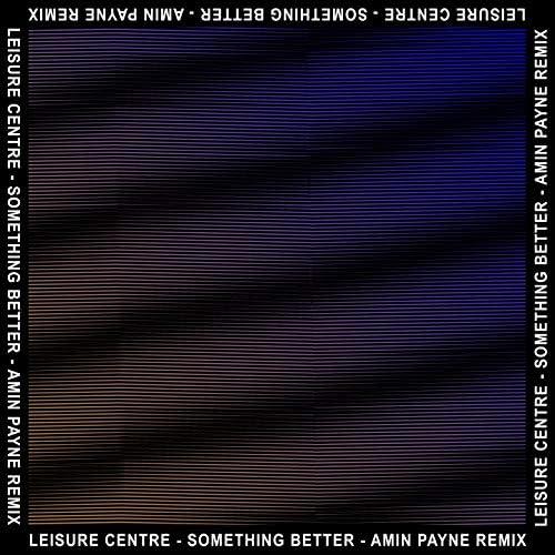 Leisure Centre feat. Amin Payne