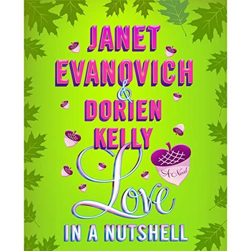 Love in a Nutshell                   De :                                                                                                                                 Janet Evanovich,                                                                                        Dorien Kelly                               Lu par :                                                                                                                                 Lorelei King                      Durée : 3 h et 38 min     Pas de notations     Global 0,0