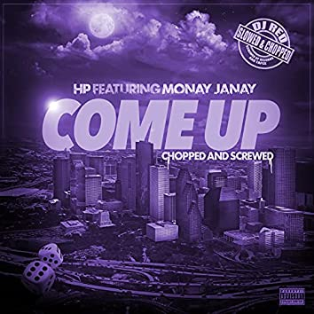 Come up  (Chopped and Screwed)
