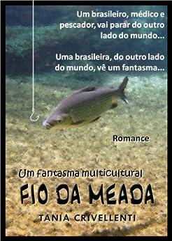 Fio da Meada – Um fantasma multicultural (Romance em Português do Brasil – Portuguese Edition) (Romances Multiculturais Livro 1) by [Tania Crivellenti]