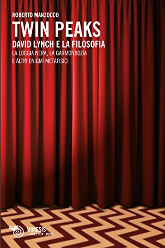 Twin Peaks: David Lynch e la filosofia (Le visioni di Lynch Vol. 3) (Italian Edition) eBook: Manzocco, Roberto: Amazon.es: Tienda Kindle