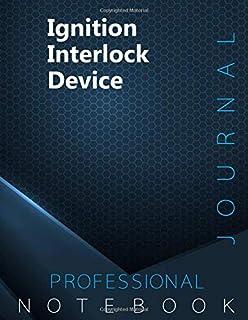 Ignition Interlock Device Journal, Certification Exam Preparation Notebook, examination study writing notebook, Office wri...