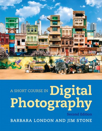 A Short Course in Photography: Digital Plus NEW MyArtsLab with eText -- Access Card Package (2nd Edition)