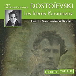 Les frères Karamazov 1                   De :                                                                                                                                 Fédor Dostoïevski                               Lu par :                                                                                                                                 Pierre-François Garel                      Durée : 18 h et 37 min     8 notations     Global 4,6