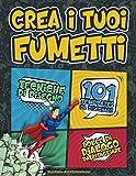 Crea i tuoi fumetti: tecniche di disegno, 101 templates da disegnare, bolle di dialogo da ritagliare. Tutto per iniziare:: Come disegnare i fumetti e ... Ragazzi e Adulti. NinjaCado Arts&Colors.