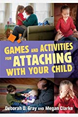 Games and Activities for Attaching With Your Child Kindle Edition