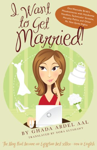 I Want to Get Married!: One Wannabe Bride's...