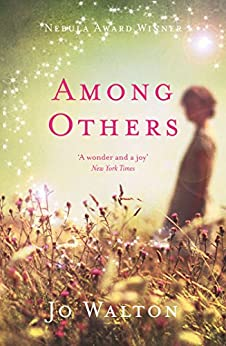 Among Others by [Jo Walton]