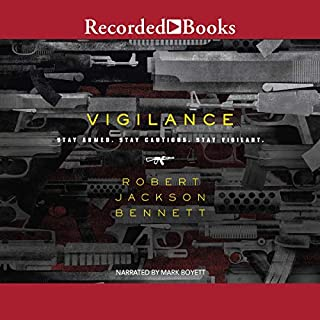 Vigilance                   Written by:                                                                                                                                 Robert Jackson Bennett                               Narrated by:                                                                                                                                 Mark Boyett                      Length: 3 hrs and 53 mins     1 rating     Overall 5.0