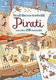 Pirati. Piccoli libri con trasferibili. Con adesivi. Ediz. a colori