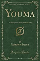 Youma: The Story of a West-Indian Slave (Classic Reprint)
