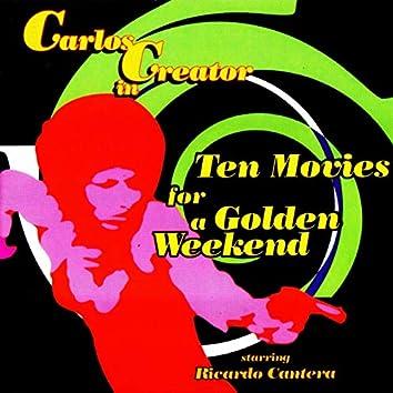 Ten Movies for a Golden Weekend