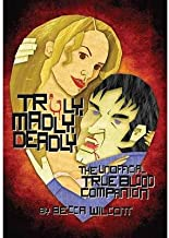 [Truly, Madly, Deadly : The Unofficial True Blood Companion] [Author: Becca Wilcott] [September, 2010]