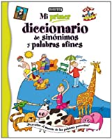 Mi primer diccionario de sinonimos y palabras afines/ My First Dictionary of Synonyms and Similar Words