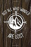 Not All Who Wander Are Lost: Hiking Log book, Hiking Checklist, Trail Log Book Hiking Gifts, 6' x 9' Travel Size