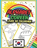 Livre de Coloriage Alphabet Coréen: Livre de coloriage incroyable pour apprendre l'alphabet coréen - Hangul - pour les enfants