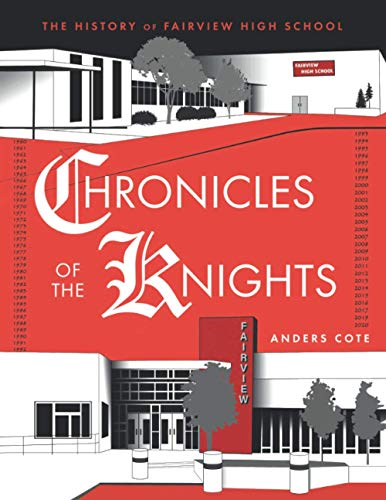 Compare Textbook Prices for Chronicles of the Knights: The History of Fairview High School  ISBN 9798668926039 by Cote, Anders