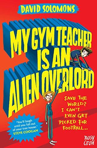 My Gym Teacher Is an Alien Overlord (My Brother is a Superhero)