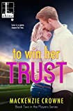 To Win Her Trust (The Players Book 2)